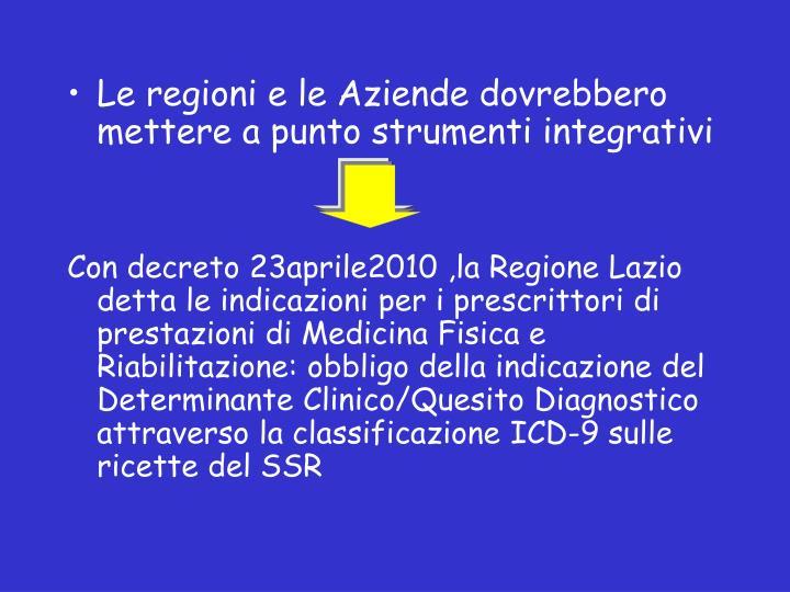 Le regioni e le Aziende dovrebbero mettere a punto strumenti integrativi