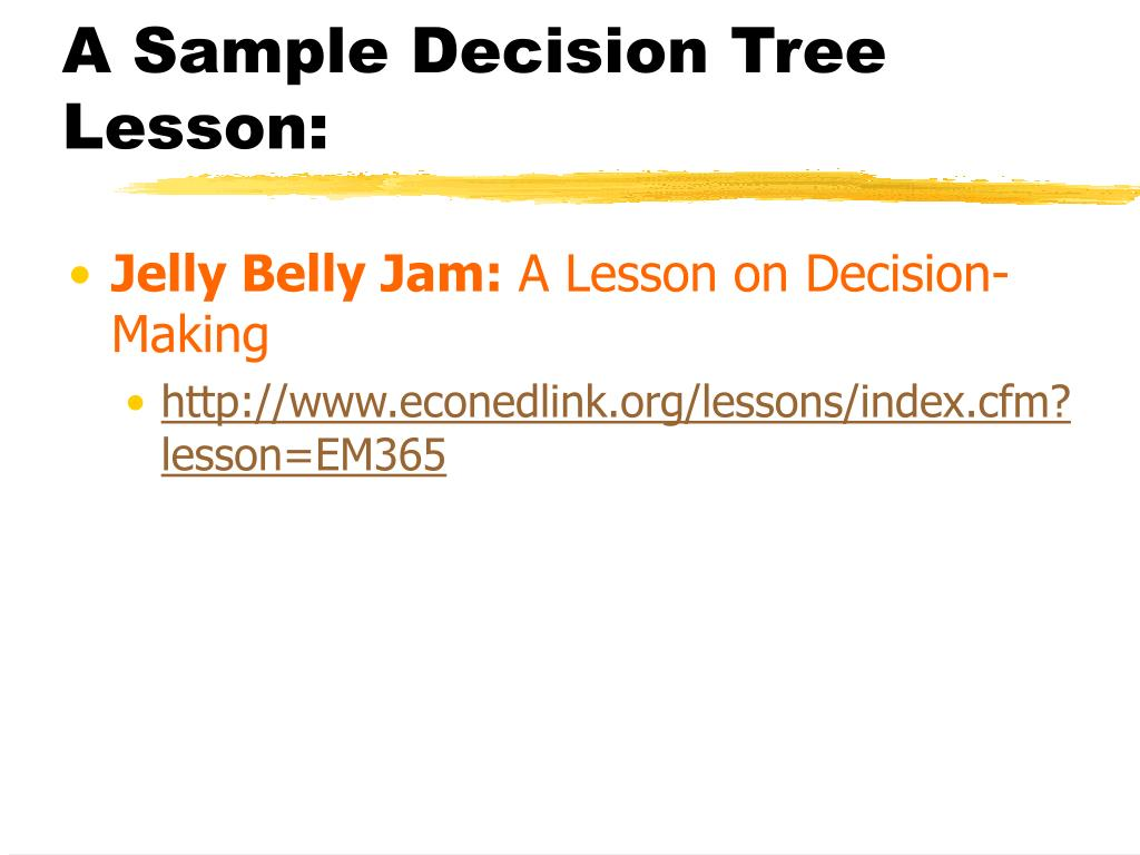 A Sample Decision Tree Lesson: