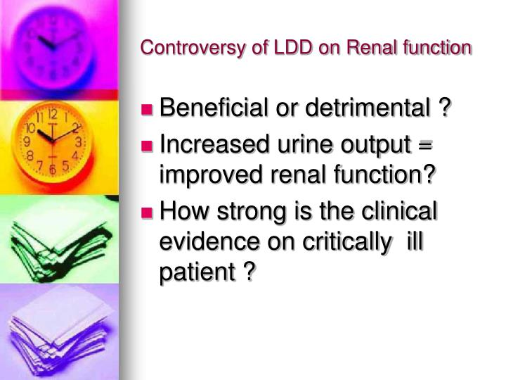 Controversy of LDD on Renal function