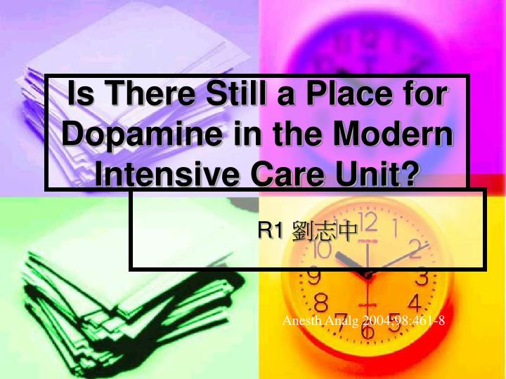 Is there still a place for dopamine in the modern intensive care unit