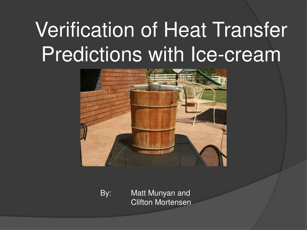 Verification of Heat Transfer Predictions with Ice-cream