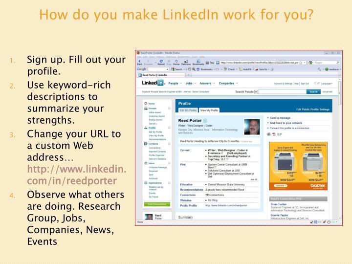 How do you make LinkedIn work for you?