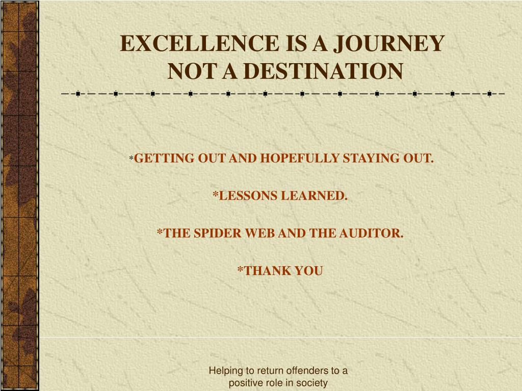 EXCELLENCE IS A JOURNEY