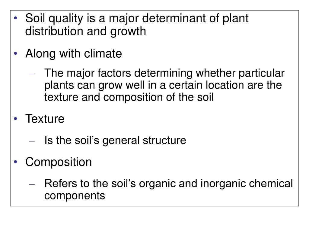 Soil quality is a major determinant of plant distribution and growth