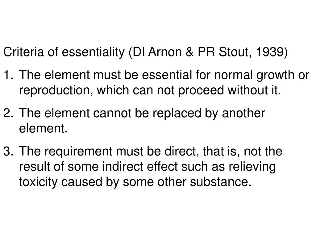 Criteria of essentiality (DI Arnon & PR Stout, 1939)