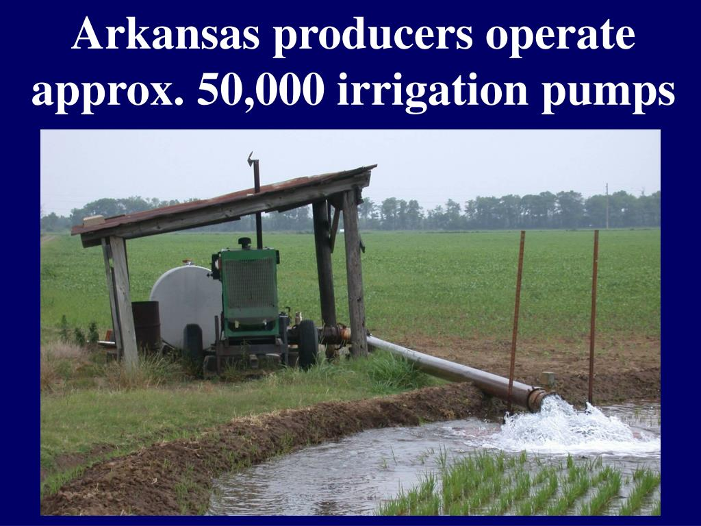 Arkansas producers operate approx. 50,000 irrigation pumps
