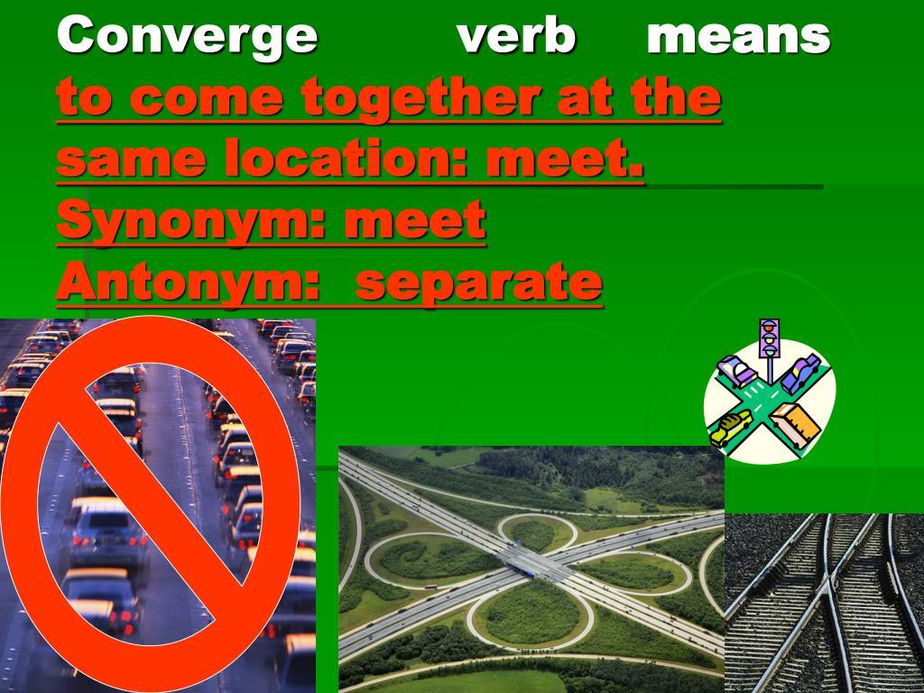 Converge        verb