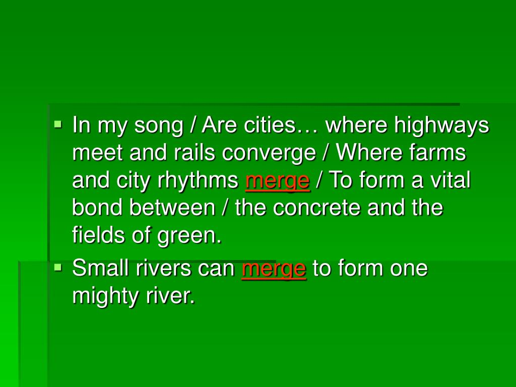In my song / Are cities… where highways meet and rails converge / Where farms and city rhythms
