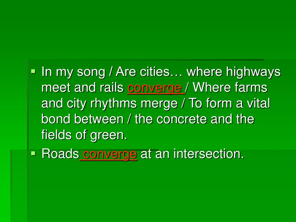 In my song / Are cities… where highways meet and rails