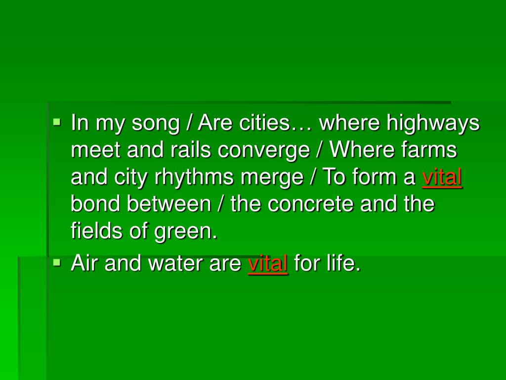 In my song / Are cities… where highways meet and rails converge / Where farms and city rhythms merge / To form a