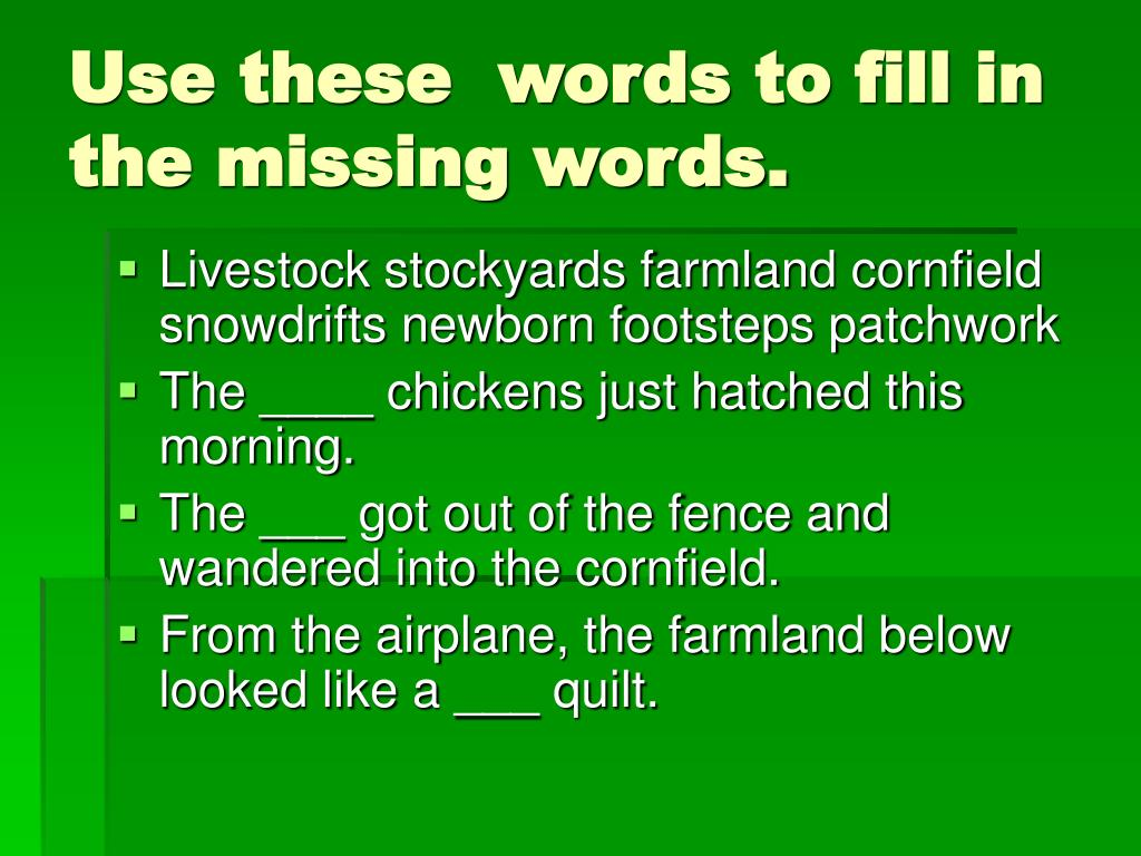 Use these  words to fill in  the missing words.