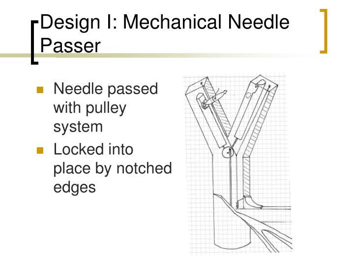Design I: Mechanical Needle Passer