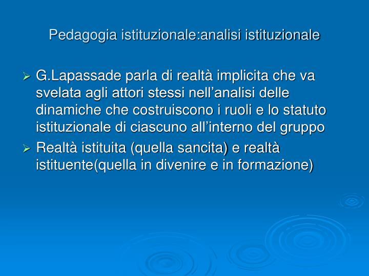 Pedagogia istituzionale:analisi istituzionale