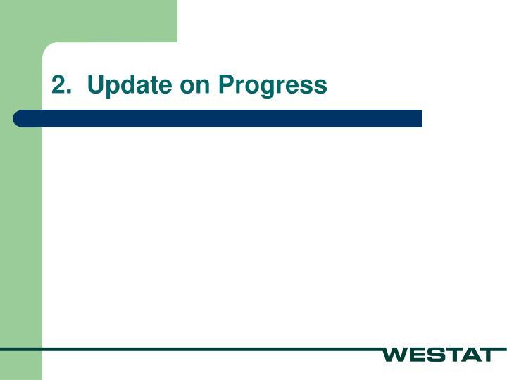 2.  Update on Progress