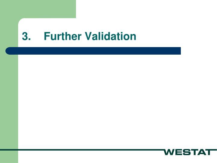 3.Further Validation