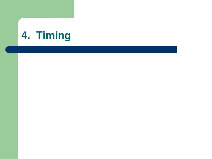 4.  Timing