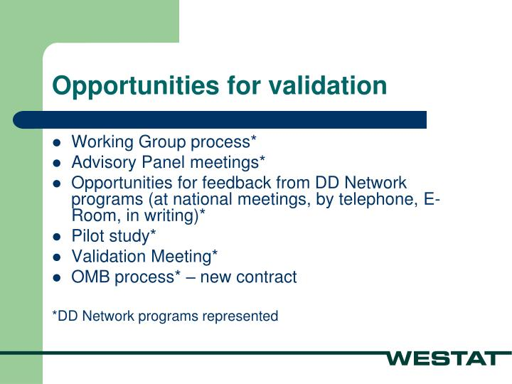 Opportunities for validation