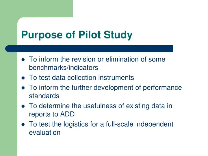 Purpose of Pilot Study