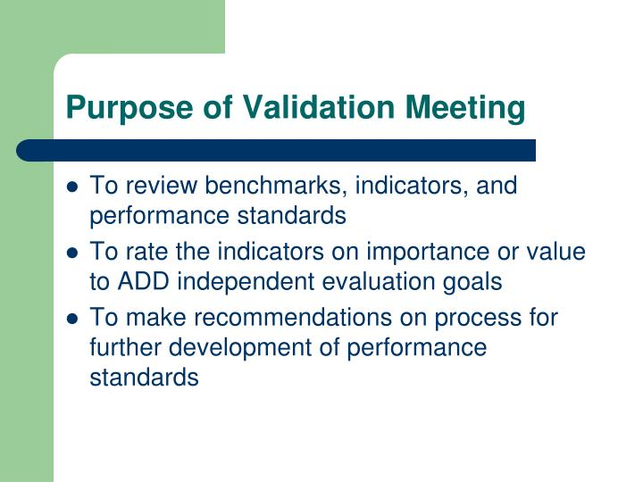 Purpose of Validation Meeting