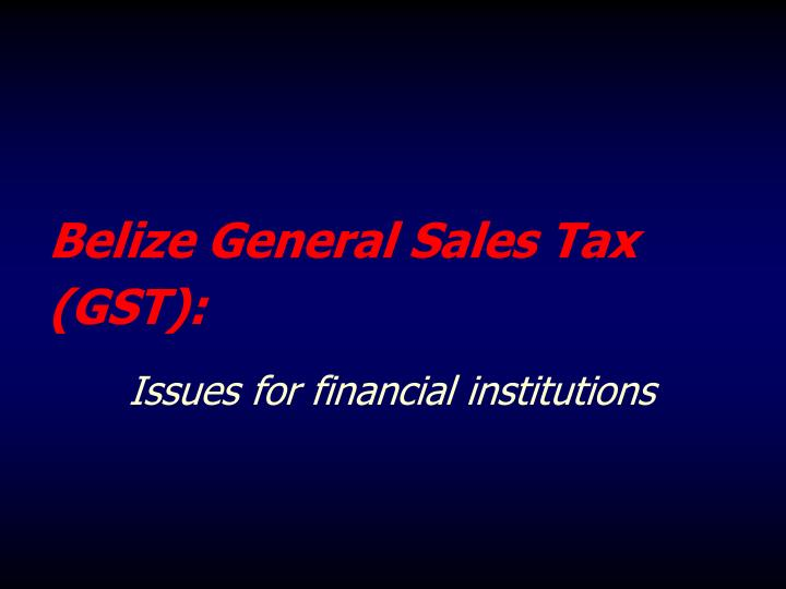 Belize general sales tax gst