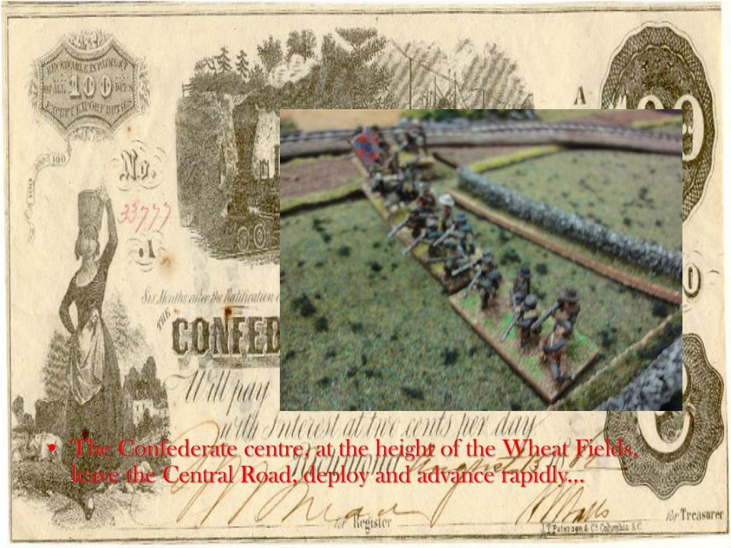 The Confederate centre, at the height of the Wheat Fields, leave the Central Road, deploy and advance rapidly…