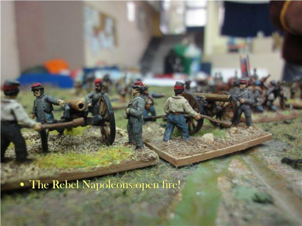 The Rebel Napoleons open fire!