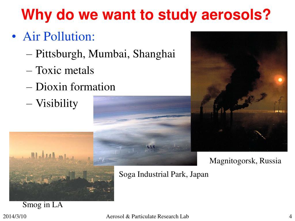 Why do we want to study aerosols?