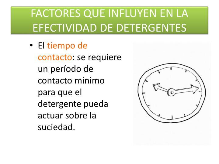FACTORES QUE INFLUYEN EN LA EFECTIVIDAD DE DETERGENTES