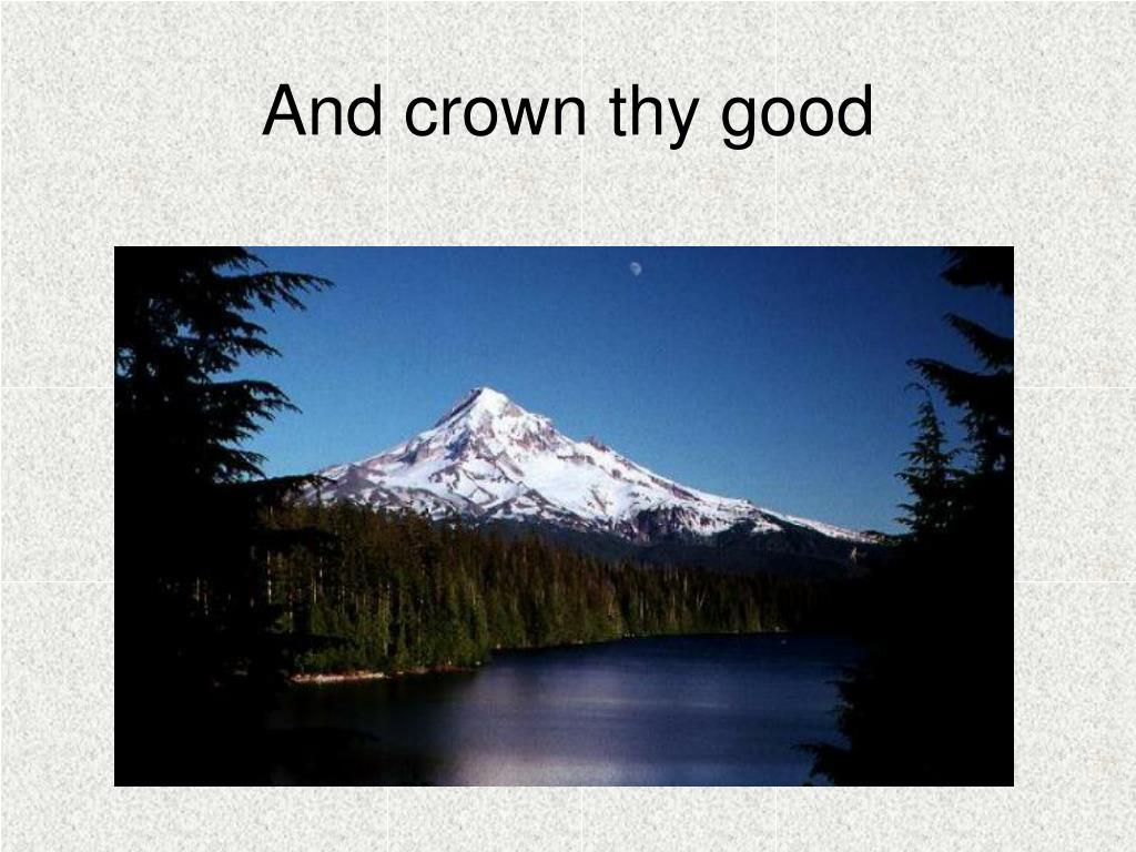 And crown thy good