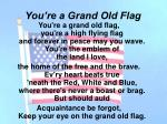 you re a grand old flag