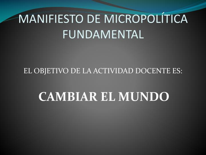MANIFIESTO DE MICROPOLÍTICA FUNDAMENTAL