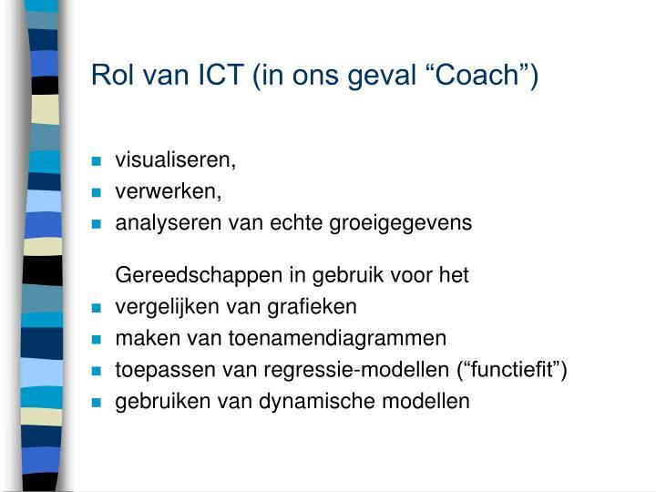"Rol van ICT (in ons geval ""Coach"")"