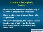 antibiotic prophylaxis duration