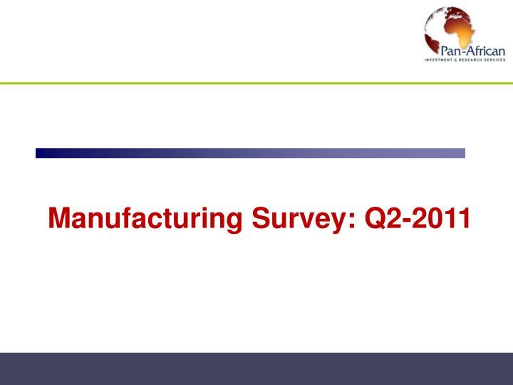 Manufacturing Survey: Q2-2011