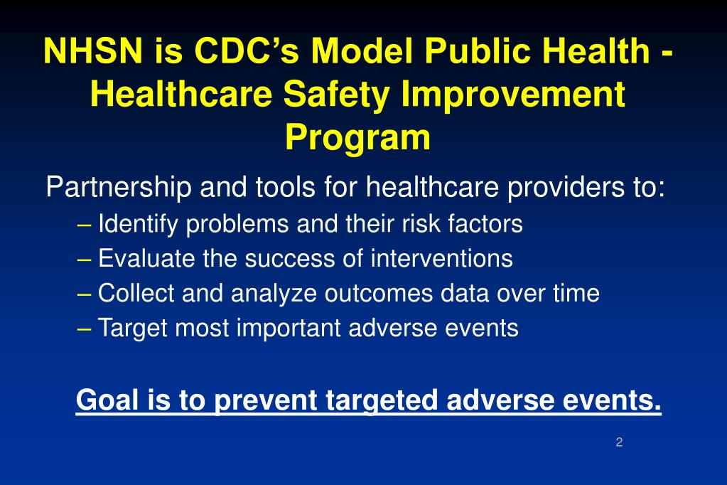 NHSN is CDC's Model Public Health - Healthcare Safety Improvement Program
