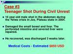 case 3 teenager shot during civil unrest