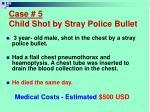 case 5 child shot by stray police bullet