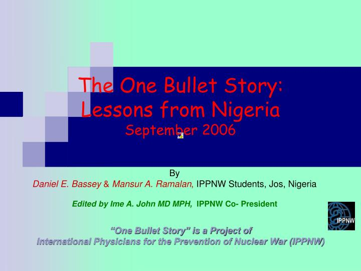 The one bullet story lessons from nigeria september 2006