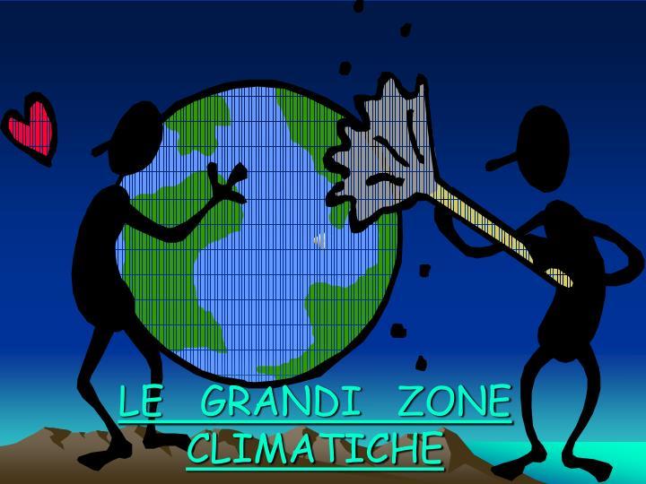 LE   GRANDI   ZONE   CLIMATICHE