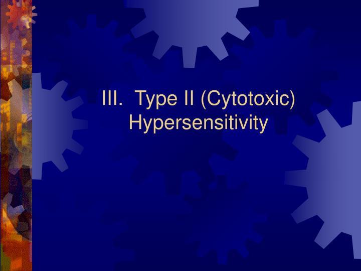 III.  Type II (Cytotoxic) Hypersensitivity