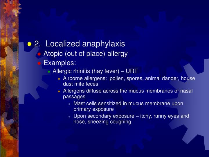 2.  Localized anaphylaxis