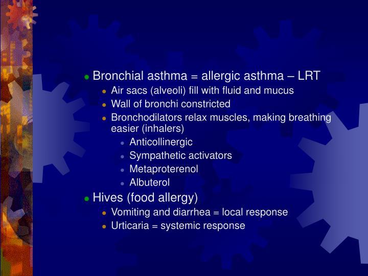 Bronchial asthma = allergic asthma – LRT