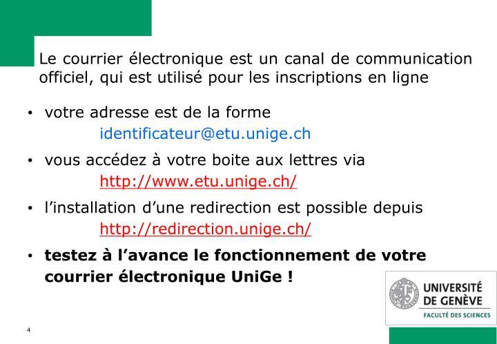 Le courrier électronique est un canal de communication officiel, qui est utilisé pour les inscriptions en ligne