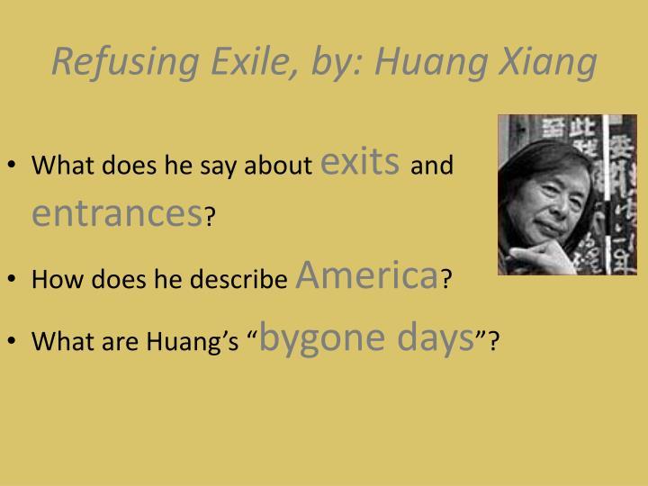 Refusing Exile, by: Huang Xiang