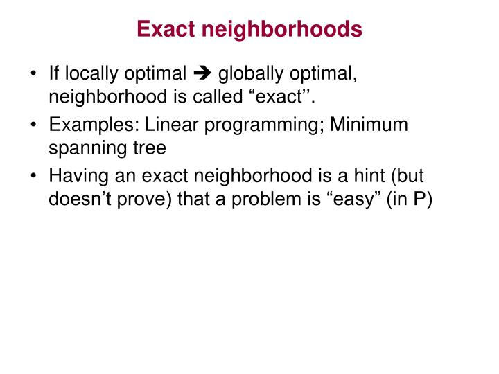 Exact neighborhoods