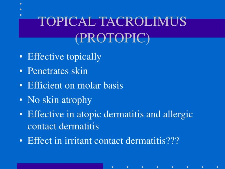 TOPICAL TACROLIMUS (PROTOPIC)