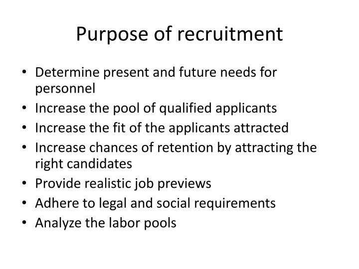 Purpose of recruitment