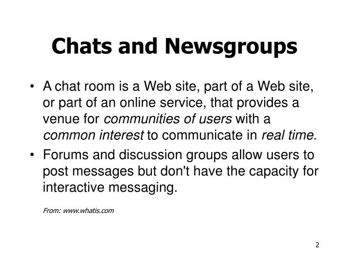 Chats and newsgroups