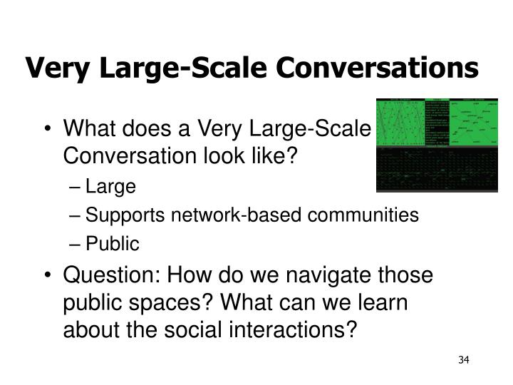 Very Large-Scale Conversations