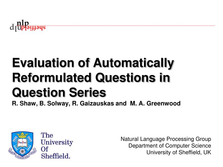 Evaluation of Automatically Reformulated Questions in Question Series